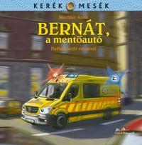Mechler Anna: Bernát, a mentőautó -  (Könyv)