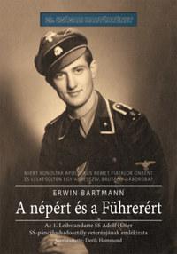 Erwin Bartmann: A népért és a Führerért - Az 1. Leibstandarte SS Adolf Hitler SS-páncéloshadosztály veteránjának emlékirata -  (Könyv)