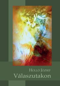 Holló József: Válaszutakon -  (Könyv)