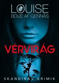 Louise Boije af Gennäs: Vérvirág -  (Könyv)