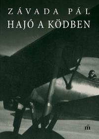 Závada Pál: Hajó a ködben -  (Könyv)
