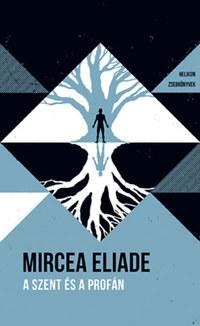 Mircea Eliade: A szent és a profán - Helikon Zsebkönyvek 73. -  (Könyv)