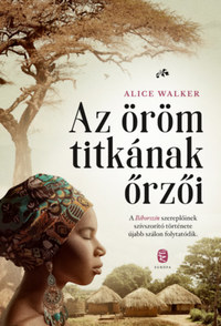 Alice Walker: Az öröm titkának őrzői -  (Könyv)