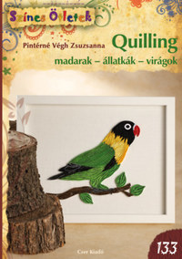 Pintérné Végh Zsuzsanna: Quilling - Színes ötletek 133. -  (Könyv)