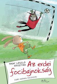 Nagy László Krisztián: Az erdei focibajnokság -  (Könyv)