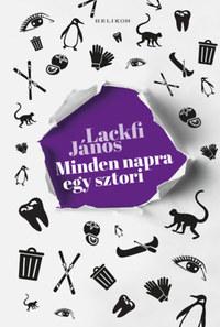 Lackfi János: Minden napra egy sztori - Egypercesek egy évadra -  (Könyv)