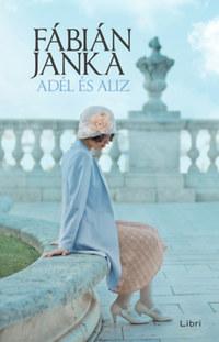 Fábián Janka: Adél és Aliz -  (Könyv)