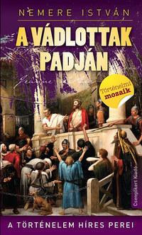 Nemere István: A vádlottak padján - A történelem híres perei -  (Könyv)