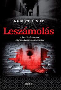 Ahmet Ümit: Leszámolás - Beyoglu őrangyala -  (Könyv)