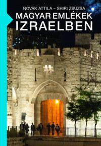 Novák Attila, Shiri Zsuzsa: Magyar emlékek Izraelben -  (Könyv)