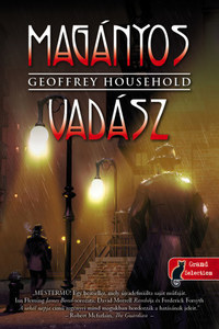 Geoffrey Household: Magányos vadász - Raymond Ingelram 1. -  (Könyv)