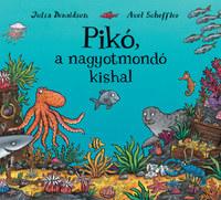 Julia Donaldson: Pikó, a nagyotmondó kishal -  (Könyv)