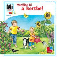 Birgit Bondarenko: Menjünk ki a kertbe! - Mi MICSODA mini füzet -  (Könyv)
