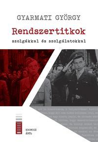 Gyarmati György: Rendszertitkok - szolgákkal és szolgálatokkal -  (Könyv)