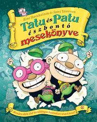 Aino Havukainen, Sami Toivonen: Tatu és Patu észbontó mesekönyve -  (Könyv)