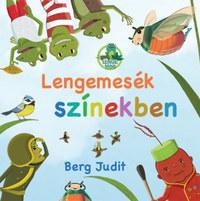 Berg Judit: Lengemesék színekben -  (Könyv)