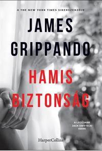 James Grippando: Hamis biztonság -  (Könyv)