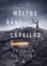 Seanan Mcguire: Mélybe ránt a Lápvilág - Csellengő gyerekek 2. -  (Könyv)