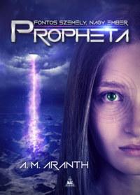 A. M. Aranth: Propheta -  (Könyv)