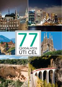 77 csodálatos úti cél -  (Könyv)