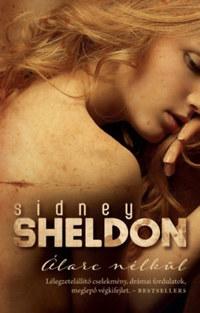 Sidney Sheldon: Álarc nélkül -  (Könyv)