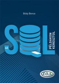 Bódy Bence: Az SQL példákon keresztül - (Második kiadás) -  (Könyv)