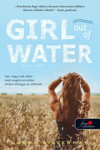 Laura Silverman: Girl out of Water - Lány a vízből -  (Könyv)