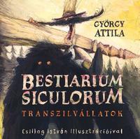 György Attila: Bestiarium Siculorum - Transzilvállatok -  (Könyv)
