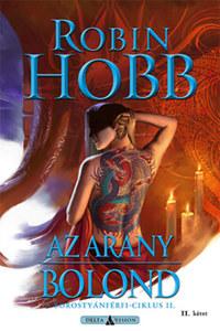 Robin Hobb: Az arany bolond - II. kötet - A borostyánférfi-ciklus II. -  (Könyv)