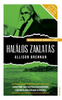 Allison Brennan: Halálos zaklatás - Maxine Revere sorozat 3. -  (Könyv)