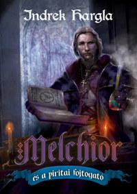 Indrek Hargla: Melchior és a piritai fojtogató -  (Könyv)