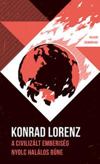 Konrad Lorenz: A civilizált emberiség nyolc halálos bűne - Helikon Zsebkönyvek 34. -  (Könyv)