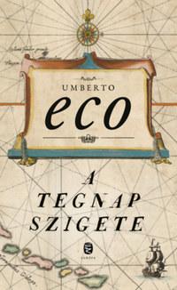 Umberto Eco: A tegnap szigete -  (Könyv)