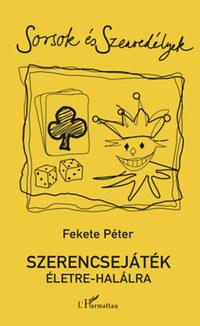 Fekete Péter: Szerencsejáték életre-halálra -  (Könyv)