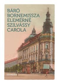 Bornemissza Elemérné Szilvássy Carola: Kendőzetlen feljegyzések Kolozsvárról -  (Könyv)