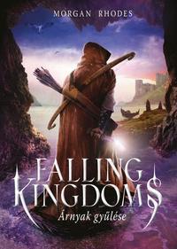 Morgan Rhodes: Falling Kingdoms - Árnyak gyűlése -  (Könyv)