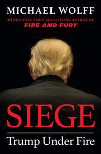 Michael Wolff: Siege - Trump Under Fire -  (Könyv)