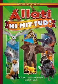Oláh Andor (Szerk.): Állati ki-mit-tud? - Képes ismeretterjesztés gyerekeknek -  (Könyv)
