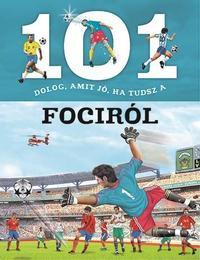 101 dolog, amit jó, ha tudsz a fociról -  (Könyv)