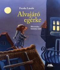 Fecske László: Alvajáró egérke -  (Könyv)