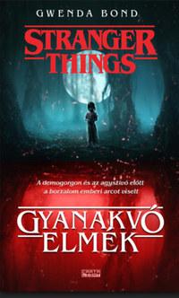 Gwenda Bond: Stranger Things - Gyanakvó elmék -  (Könyv)