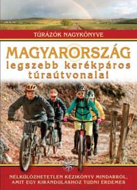 Dr. Nagy Balázs (SZERK.): Magyarország legszebb kerékpáros túraútvonalai - Túrázók nagykönyve -  (Könyv)