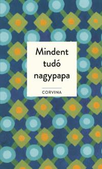 James Knipp: Mindent tudó nagypapa -  (Könyv)