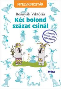 Bosnyák Viktória: Két bolond százat csinál -  (Könyv)