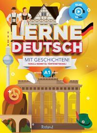 Lerne Deutsch mit Geschichten! - Tanulj németül történetekkel! - A1 nyelvi szint -  (Könyv)