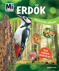 Babai Éva (Szerk.): Erdők - Mi Micsoda matricás album - Sok színes matrica! -  (Könyv)