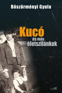 Böszörményi Gyula: Kucó és más életszilánkok - puha kötés -  (Könyv)
