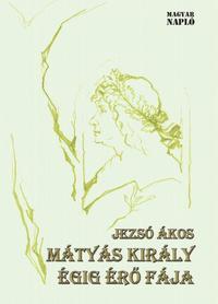 Jezsó Ákos: Mátyás király égig érő fája -  (Könyv)