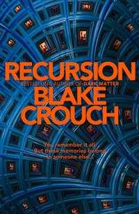 Blake Crouch: Recursion -  (Könyv)