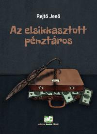 Rejtő Jenő: Az elsikkasztott pénztáros -  (Könyv)